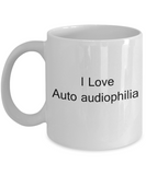 Funny Auto audiophilia Mugs - I Love Auto audiophilia -  White coffee mugs 11 oz