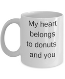 onut lovers coffee mug-My heart belongs to donuts and you White coffee mugs 11 oz