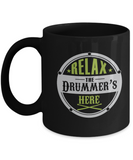 Relax the Drummer's Here Black coffee mugs for Drummer's Black coffee mugs 11 oz