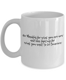 Positive mugs for women , Be thankful and keep fighting for what you want - White Coffee Mug Tea Cup 11 oz Gift