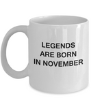 Legends are born in November Month Zodiac - Gift Mug, Coffee Coffee Mug 11 OZ