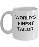 World's Finest Tailor - Porcelain White Funny Coffee Mug 11 OZ Funny Mugs