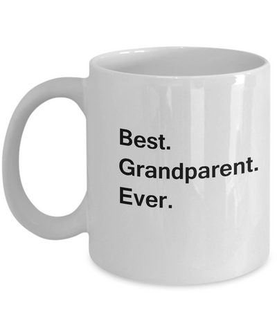 Best Grandparent Ever Coffee Mugs - Funny Valentine Coffee Mugs - White coffee mugs 11 oz