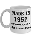 67th birthday gifts for women - Made in 1952 All Original Parts Arizona - Best 67th Birthday Gifts for family Ceramic Cup White, Funny Mugs Gift Ideas 11 Oz