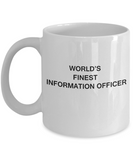 World's Finest Information officer - White coffee mugs 11 oz
