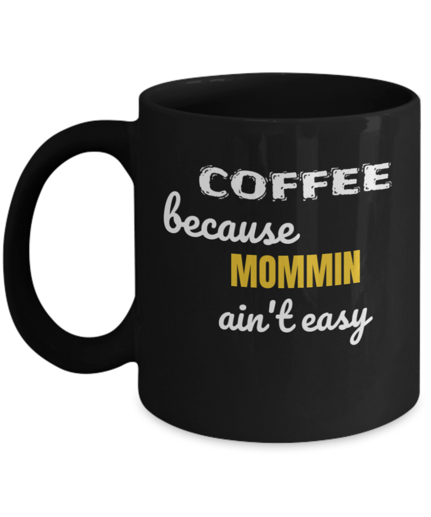 Mom Mug - Mommin' Ain't Easy Mug, Mom Mug, Mother's Day Mug, This Is Wine Mug,Black 11 oz
