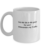 3rd 4th 5th & 6th Gear for Sale! Alexander City Traffic coffee mugs for Car lovers and Driving city traffic - Funny Christmas Gifts - Porcelain white Funny Coffee Mug , Best Office Tea Mug & Birthday Gag Gifts 11 oz