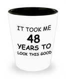 Epresso shot glasses - It Took Me 48 Years To Look This Good - Shot Glass Premium Gifts Ideas