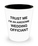 Awesome wedding officiant shot glasses gift - Trust me I'm an Awesome Wedding Officiant - Shot Glass Premium Gifts Ideas