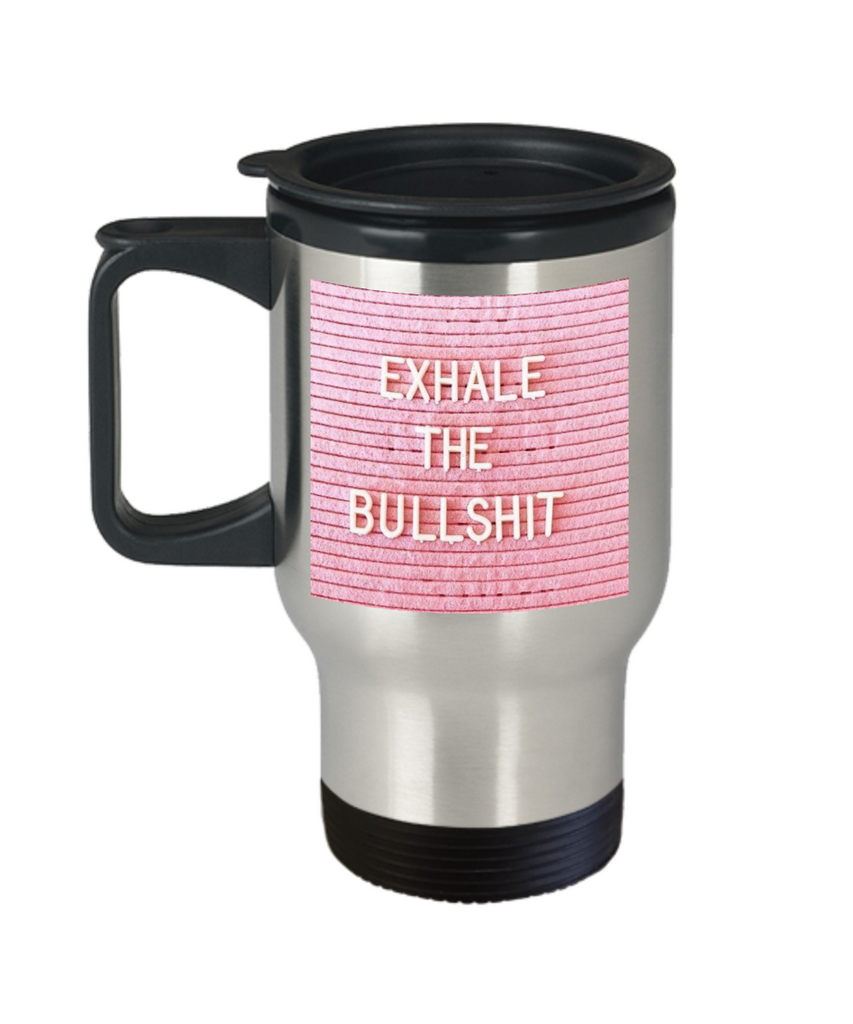 Bible verse mugs for women , Exhale the bullshit - Stainless Steel Travel Insulated Tumblers Mug 14 oz - Great Gift