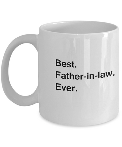 Best Father in Law Ever Coffee Mugs -  Funny Valentine coffee mugs Funny White coffee mugs 11 oz