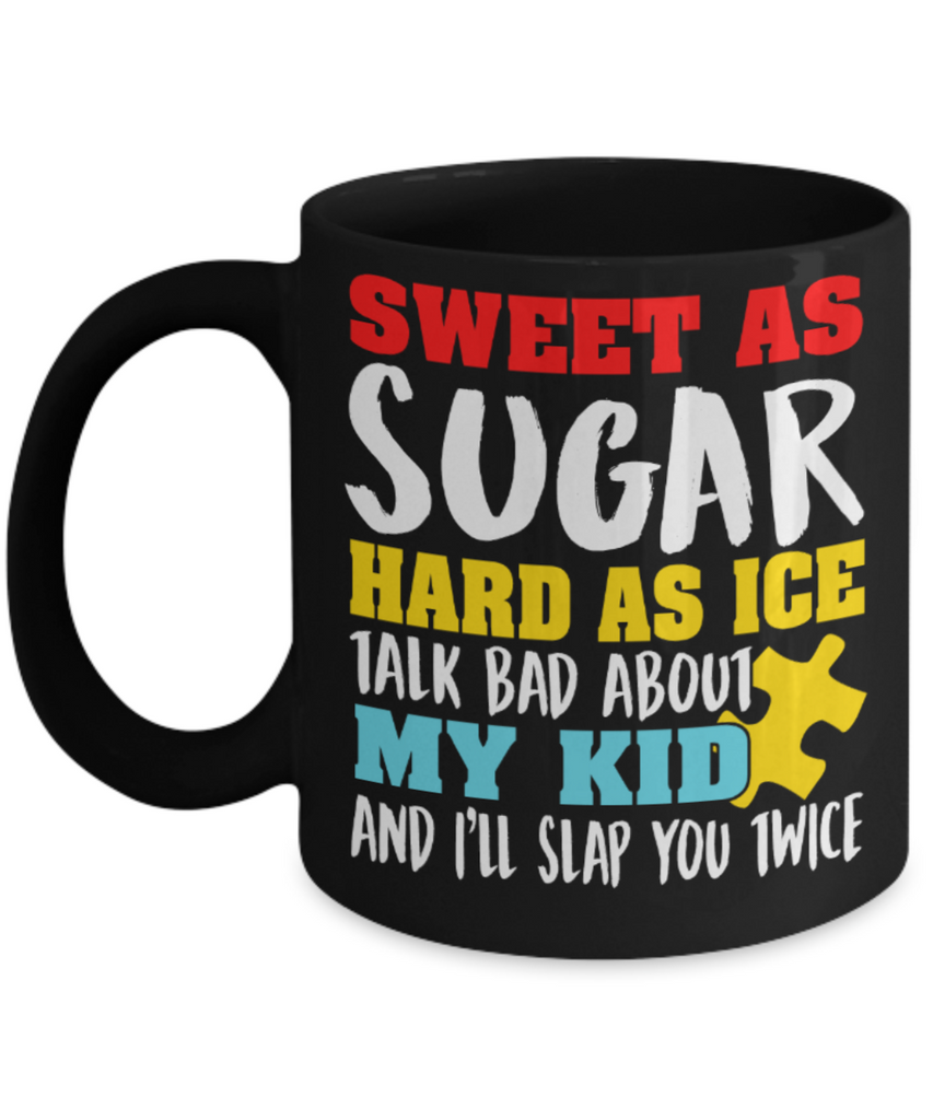 Parents Gifts Mugs , Sweet as sugar Hard as Ice - Black Coffee Mug Porcelain Tea Cup 11 oz - Great Gift