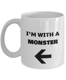 I'm With A Monster Left Arrow - Funny Porcelain White Coffee Mug Cute Cool Ceramic Cup, Best Office Tea Mug & Birthday Gag Gifts 11 oz