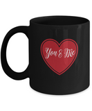 You and Me Black coffee Mugs - Funny Valentines day Gifts - Black coffee mugs 11 oz