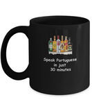 Speak Portuguese in 30 Minutes Funny Black Mugs - Funny Christmas Black coffee mugs 11 oz