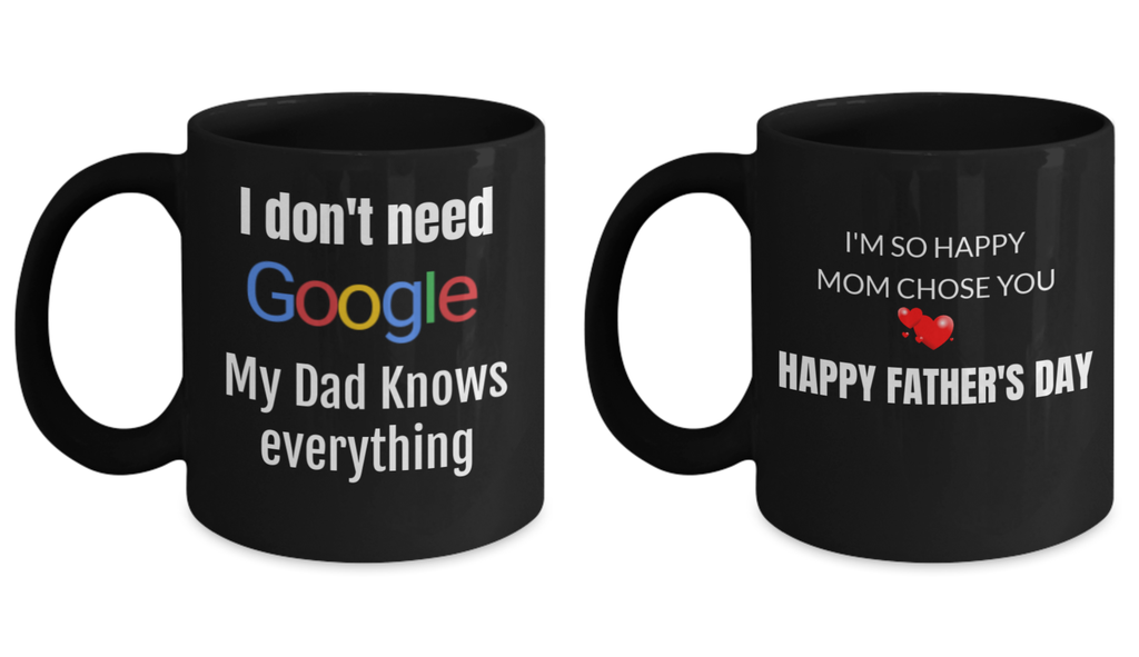 Mug set - I Don't Need Google,My Dad Knows Everything! and Black coffee mugs 11 oz