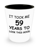 Epresso shot glasses - It Took Me 59 Years To Look This Good - Shot Glass Premium Gifts Ideas