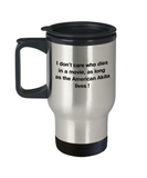 Funny Dog Coffee Mug for Dog Lovers - I Don't Care Who Dies, As Long As American Akita Lives - Ceramic Fun Cute Dog Cup Travel   Mug, 14 Oz