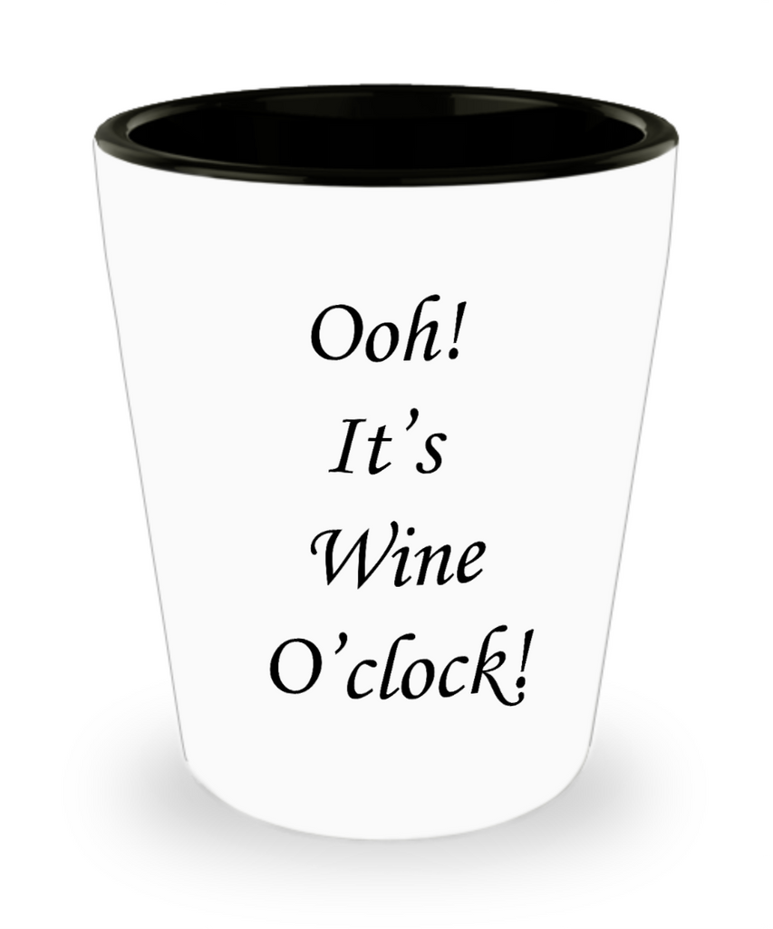 One year anniversary gifts for boyfriend funny shot glass - Ooh It's Wine O' Clock - Shot Glass Premium Gifts Ideas