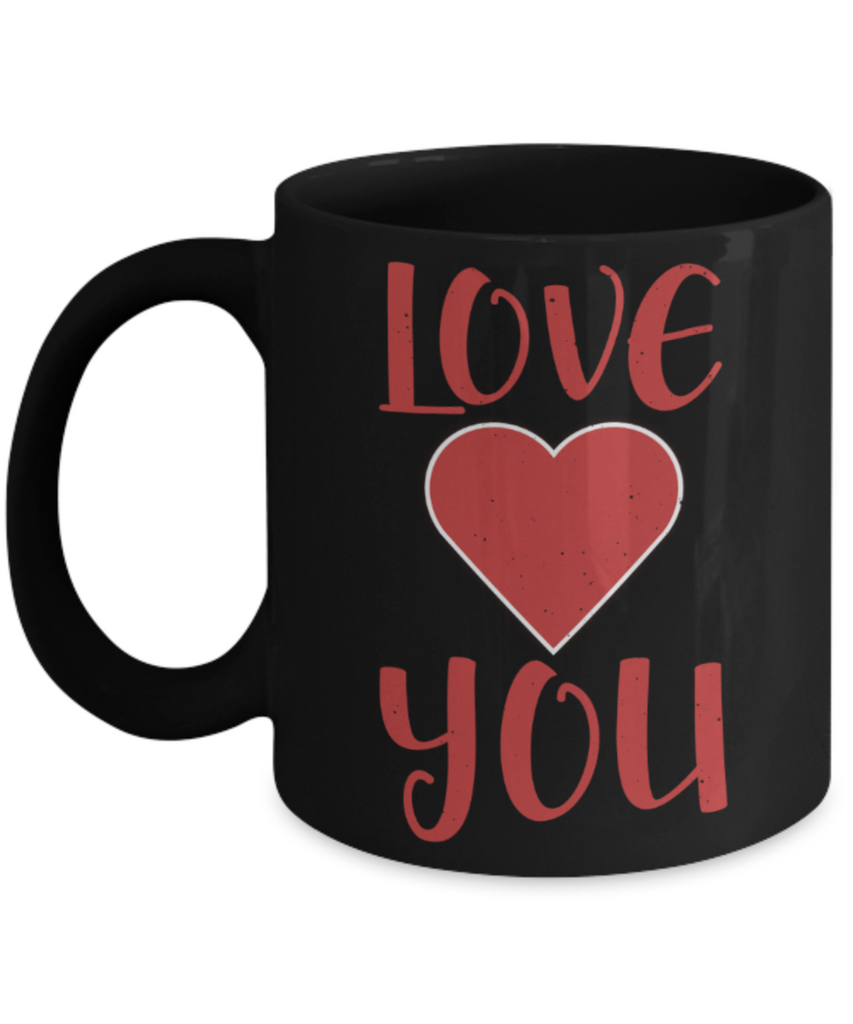 Aneversery gift - Love you - Funny Black Porcelain Coffee Mug Cute Ceramic Cup 11 oz