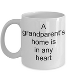 Grandparent announcement gifts - A Grandparent's home is in any heart - White Porcelain Coffee Cup,Premium 11 oz Funny Mugs White coffee cup Gifts Ideas