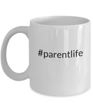 #parentlife - Coffee Mug, White Coffee Cup 11 oz, Hashtag parent life, gift for mom, Mother's day