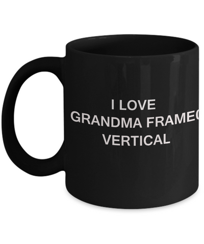 I Love Grandma Frame Vertical, Grandma Gifts Mugs- Black Funny Mugs Coffee cups 11 oz