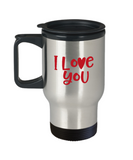 I love you travel mugs - Funny Valentines day Gifts - Funny 14 oz Travel mugs