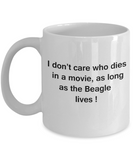 Funny Dog Coffee Mug for Dog Lovers - I Don't Care Who Dies, As Long As Beagle Lives - Ceramic Fun Cute Dog Cup White Coffee Mug, 11 Oz