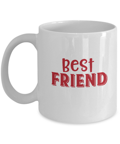 Best Friend Valentine coffee Mugs -  Funny Valentine coffee mugs Office mug Birthday Gag Gifts 11 oz