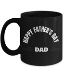 Happy Father's Day Coffee Cups - Dad Coffee Mug, Black coffee mugs 11 oz