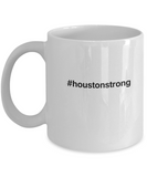 Houston Strong Hashtag white mugs -Funny Coffee Mug , Office Mug Birthday Gifts 11 oz