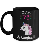 Unicorn Birthday gift 75th Birthday Gift for Women - I Am 75 & Magical Unicorn Mug - Funny Black Porcelain Coffee 11 oz for Grandma, Mom, Sister, Best Friend, Women, Her - Born In 1945