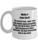 Walt First Name Adult Definition - Funny White Porcelain Coffee Mug Cute Ceramic Cup 11 oz