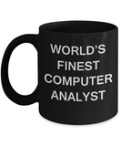 World's Finest Computer analyst - Porcelain Black Funny Coffee Mug 11 OZ Funny Mugs