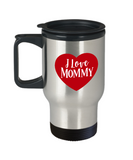 I love Mommy travel mugs - Funny Valentines day Gifts -14 oz Travel mugs