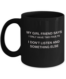 My Girl Friend says two faults Black Mugs - Funny Christmas Black coffee mugs 11 oz