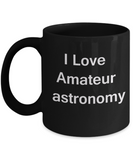Funny Coffee Mug - I Love Amateur Astronomy - Valentines Black coffee mugs 11 oz