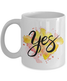 Motivational quote yes white coffee mugs 11oz