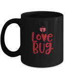 Love Bug Black coffee Mugs - Funny Valentines day Gifts - Black coffee mugs 11 oz