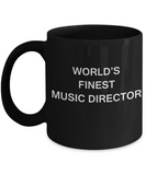 World's Finest Music director - Gifts For Music director -Black coffee mugs 11 oz