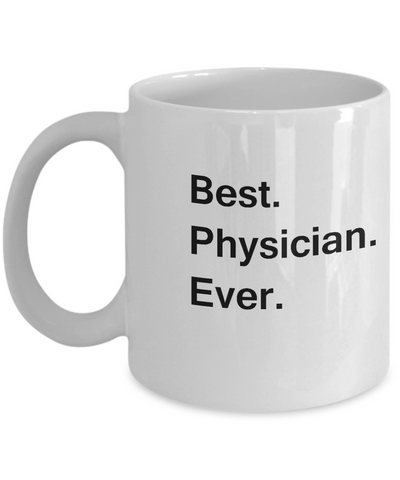 Best Physician Ever White Mugs - Funny Valentine Coffee Mugs -White coffee mugs 11 oz