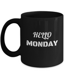 Hello Monday Black Coffee Mug - Cute and Funny - Premium 11 oz Coffee Cup
