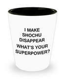 Funny 4.0 shot glass - I Make Shochu Disappear What's Your Superpower - Shot Glass Premium Gifts Ideas