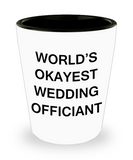 Awesome wedding officiant shot glasses gift - World's Okayest Wedding Officiant - Shot Glass Premium Gifts Ideas