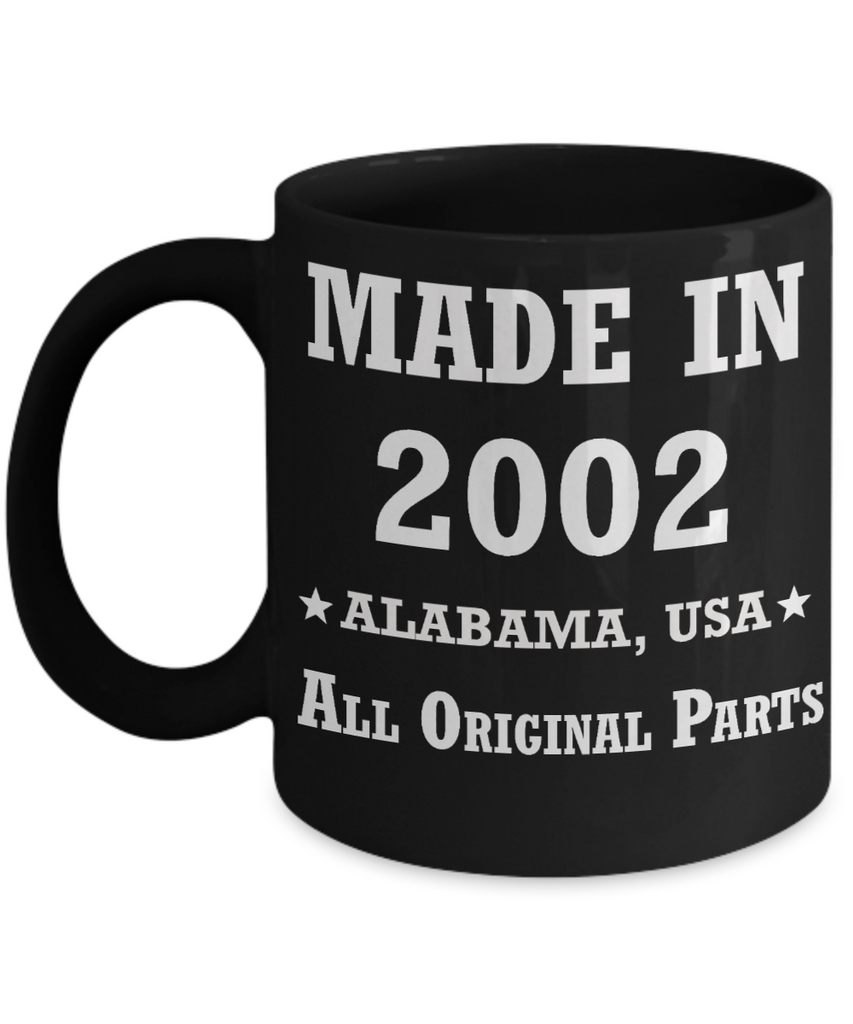 Inapropriate birthday gifts - Alabama Born 16th birthday gifts for men/women - Made in 2002 All Original Parts Alabama - Best 16th Birthday Gifts for family Ceramic Cup Black, Funny Mugs Gift Ideas 11 Oz