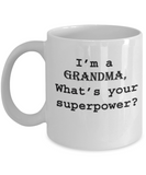 I'm a Grandma, What's your Superpower Coffee Mug Gift Cup Idea