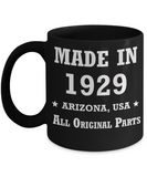 9oth birthday gifts for Men/Women - Made in 1929 All Original Parts Arizona - Best 9oth Birthday Gifts for family Ceramic Cup Black, Funny Mugs Gift Ideas 11 Oz