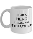 Sympathy gifts for loss of father - I Had a Hero I called him Stepfather - White Porcelain Coffee Cup,Premium 11 oz Funny Mugs White coffee cup Gifts Ideas