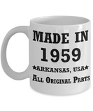 6oth birthday gifts for men - Made in 1959 All Original Parts Arkansas - Best 60th Birthday Gifts for family Ceramic Cup White, Funny Mugs Gift Ideas 11 Oz